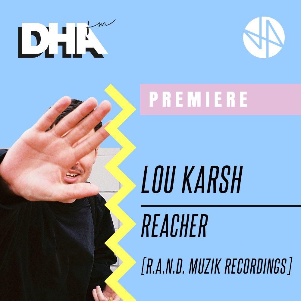 Premiere: Lou Karsh - Reacher [R.A.N.D. Muzik Recordings]