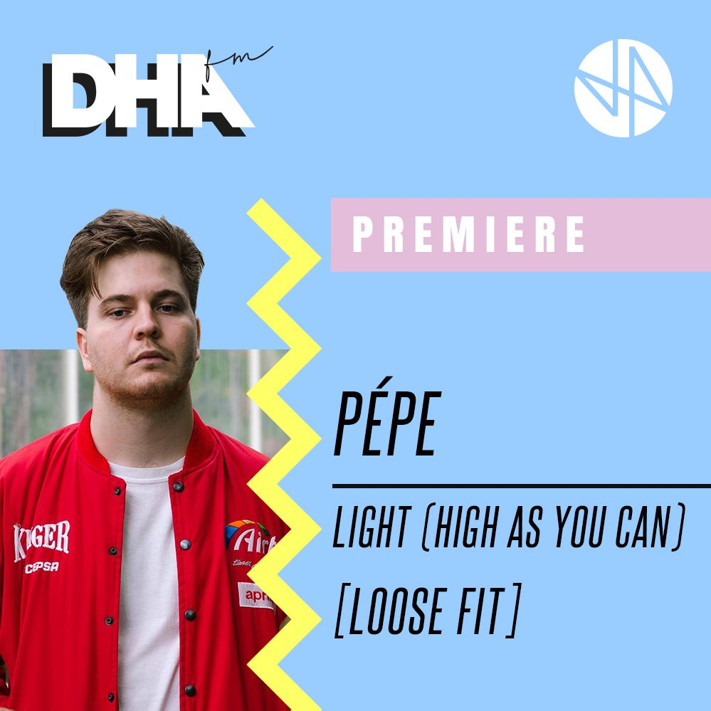 Premiere: Pépe - Light (High As You Can) [Loose Fit]