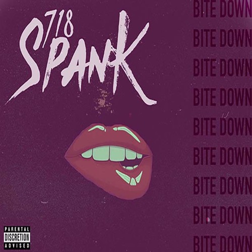 718 Spank - Bite Down Freestyle by 718 Spank