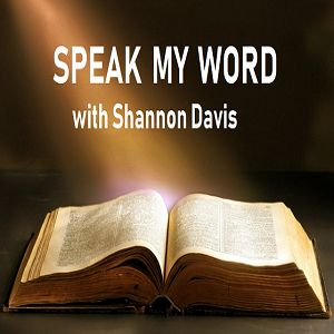 Episode 6109 - Speak My Word with Shannon Davis