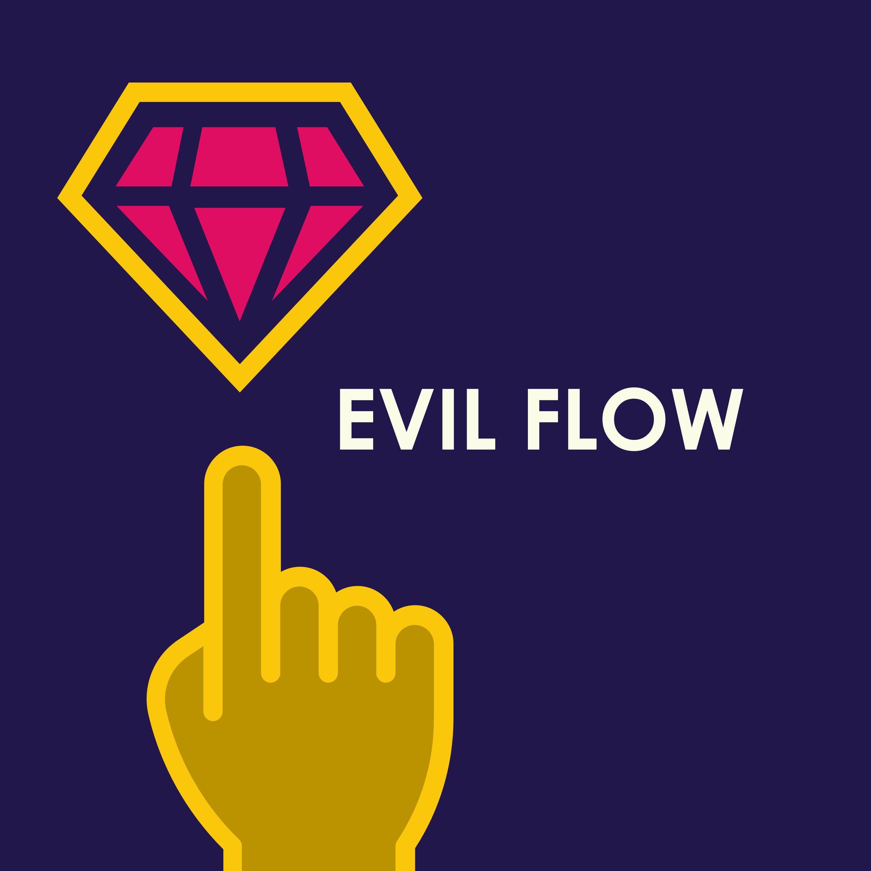 Evil Flow
