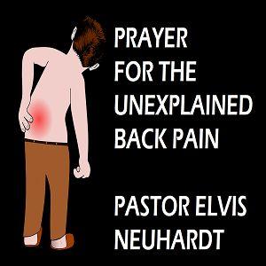 Episode 6231 - Prayer for unexplained back pain -  Elvis Neuhardt