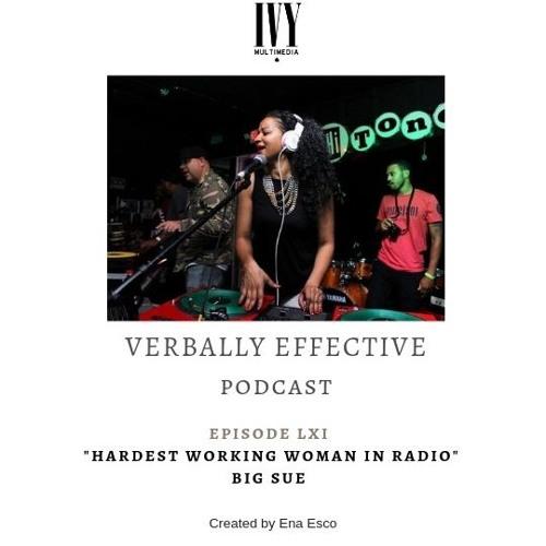 Ena Esco - Ena Esco sits down with Big Sue on the Verbally Effective Podcast!