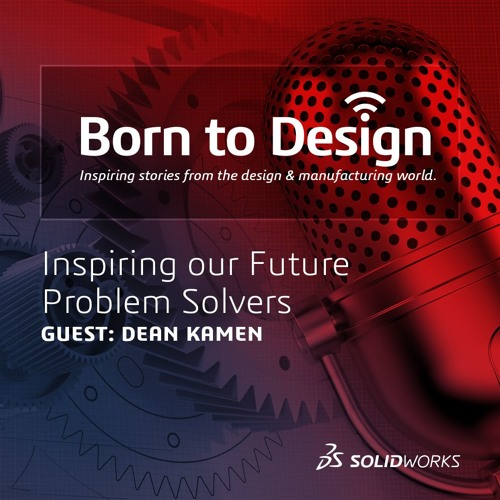 Inspiring our Future Problem Solvers with Dean Kamen - Ep11