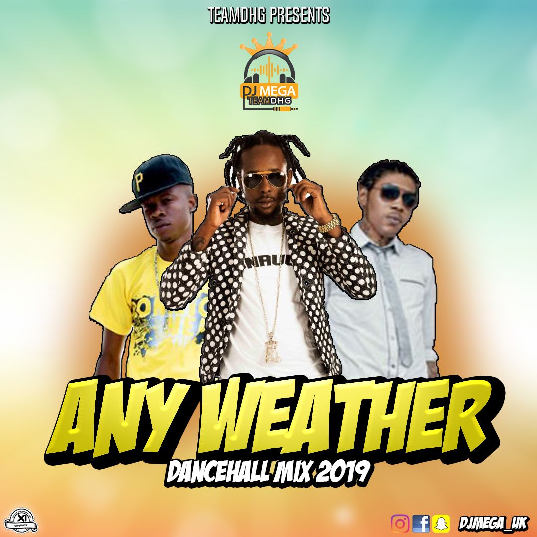ANY WEATHER DANCEHALL MIX APRIL 2019 FT VYBZKARTEL, LADEN, POPCAAN