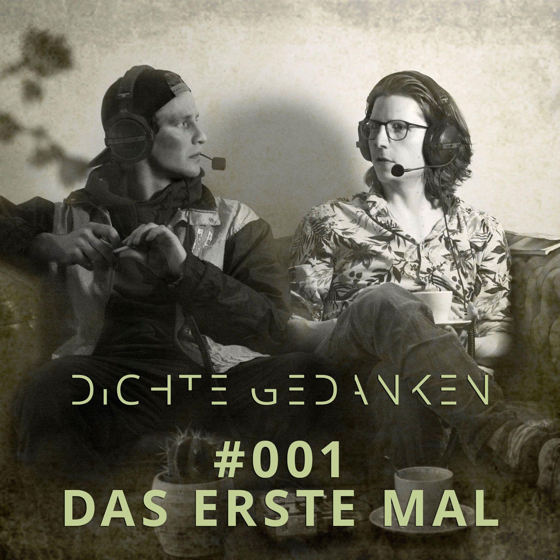 001 - Das erste Mal | DICHTE GEDANKEN POTCAST