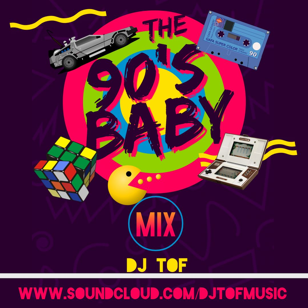 THE 90S BABY MIX [FREE DOWNLOAD] - DJ TOF MUSIC | Lyssna här