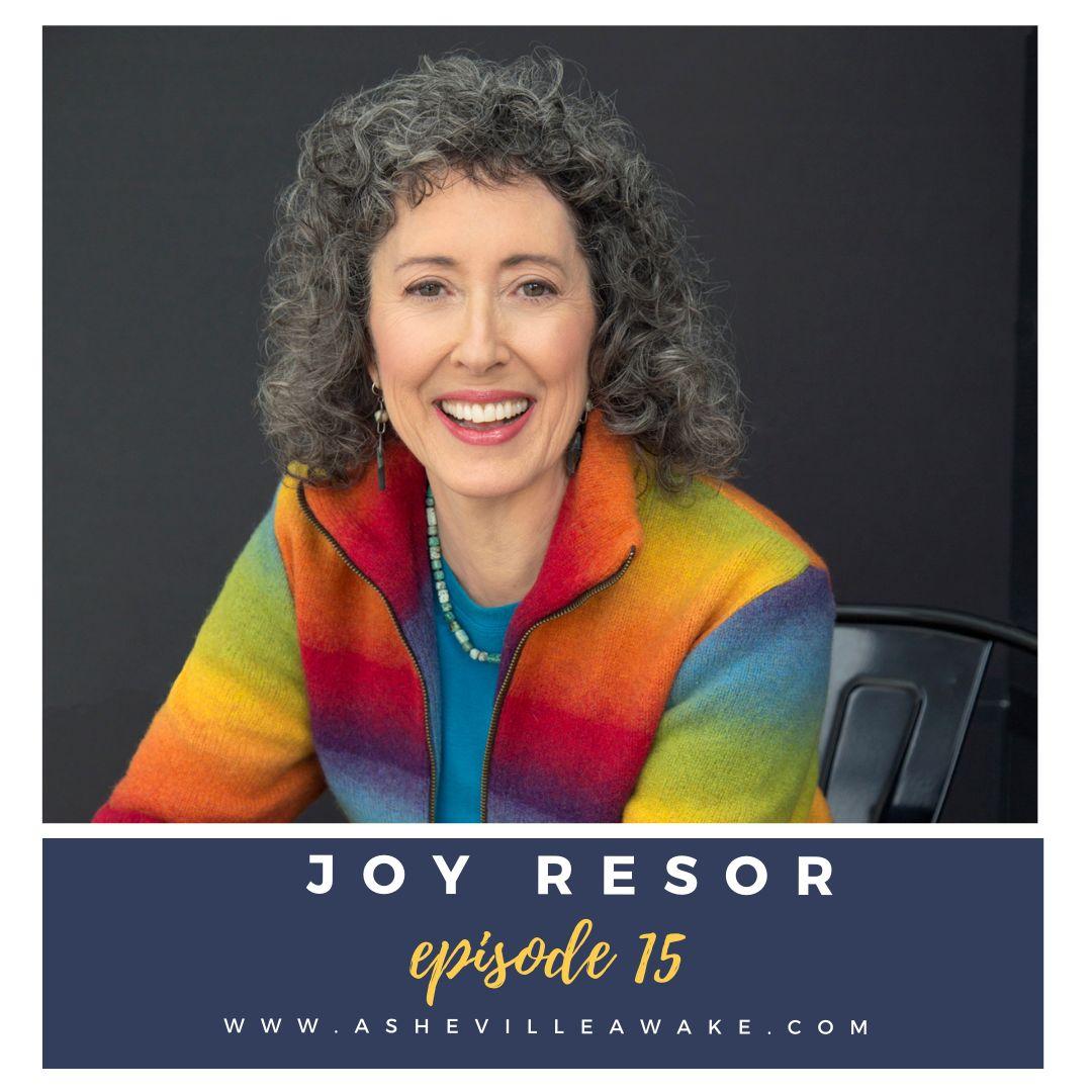 Ep 15: Embodying Joy with Author Joy Resor