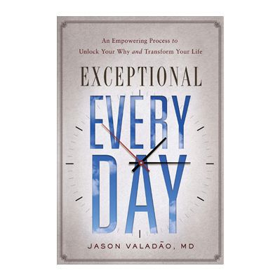 Podcast 710: Exceptional Every Day with Jason Valadao