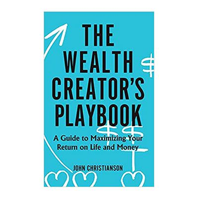 Podcast 712: The Wealth Creator's Playbook with John Christianson