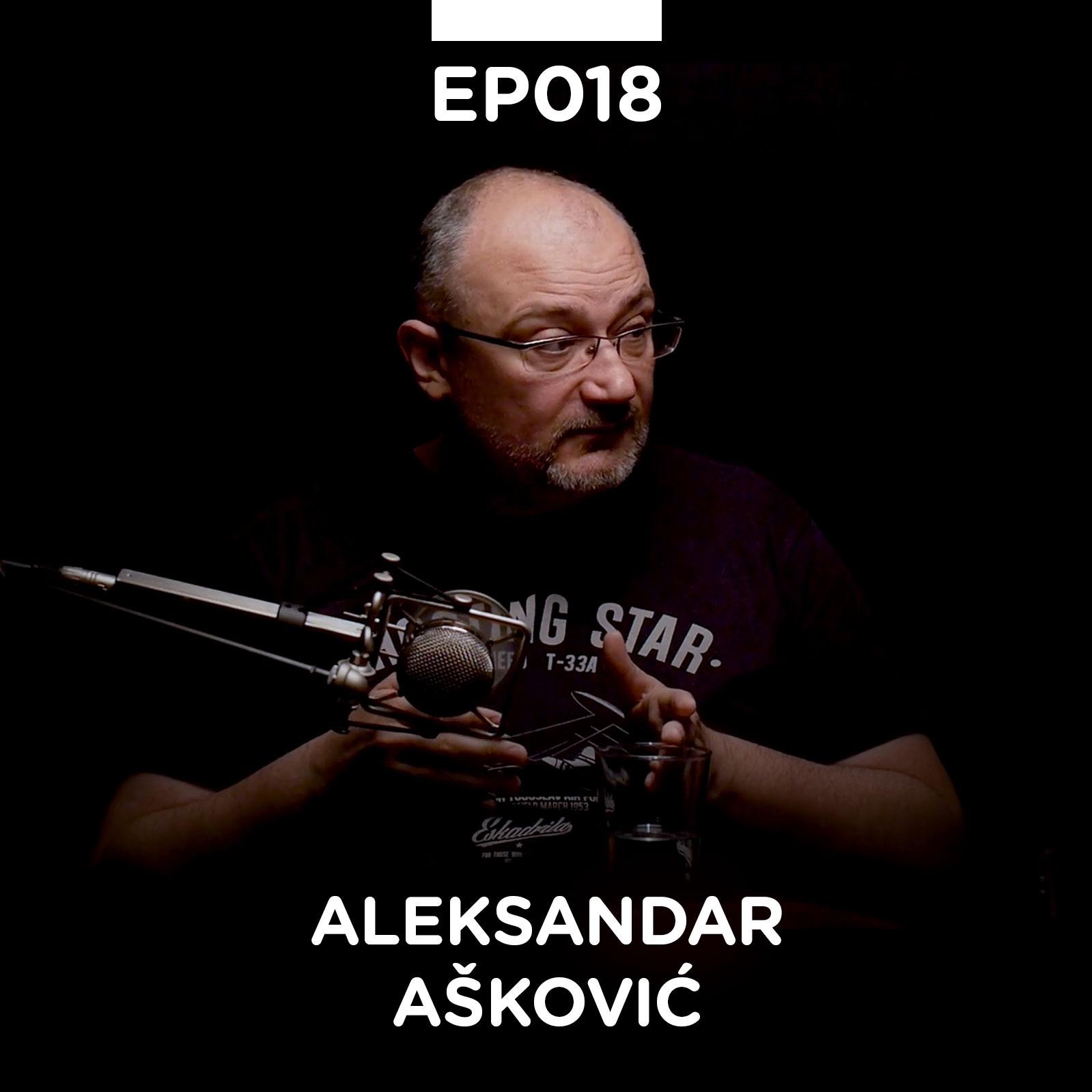EP 018: Aleksandar Ašković - Pojačalo podcast