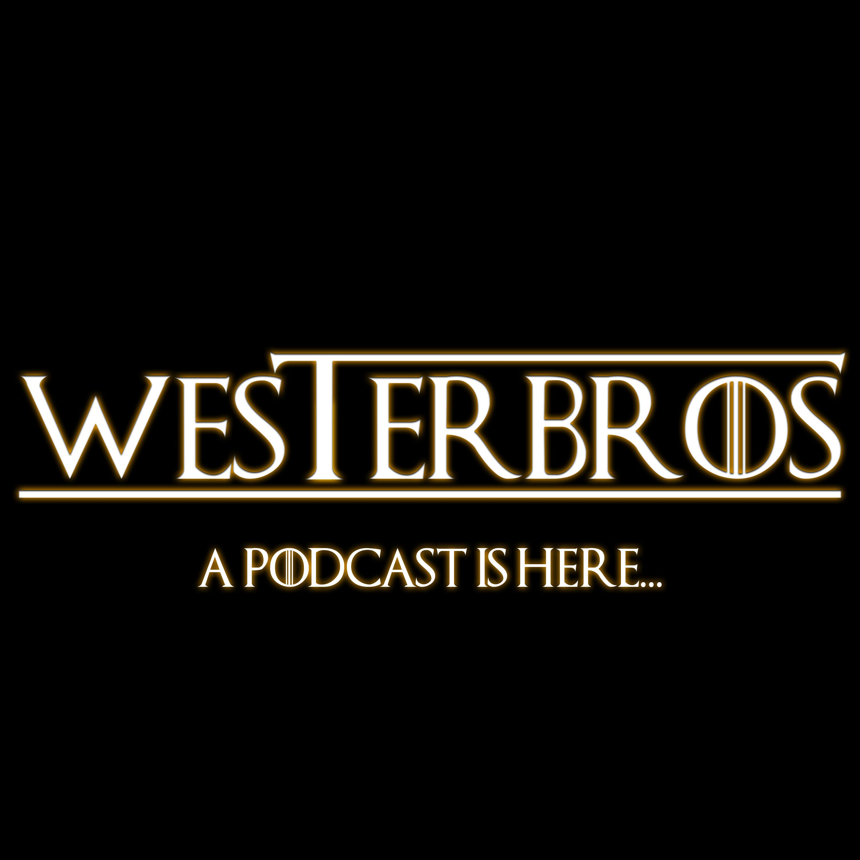 Game Of Thrones: S08E06 - Westerbros (feat. Blogxilla & Weezy)