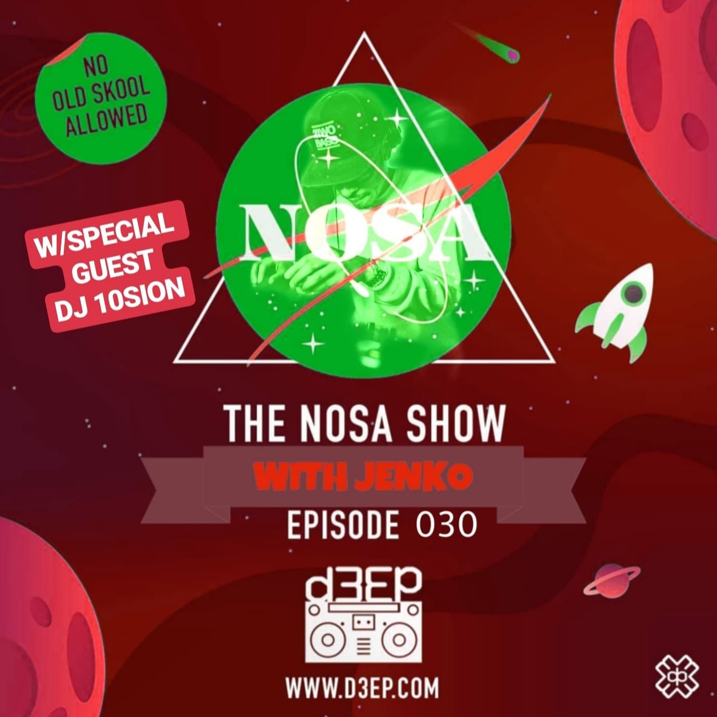 The Nosa Show With Jenko Episode 030 W/SPECIAL GUEST DJ 10SION (22/05/09)