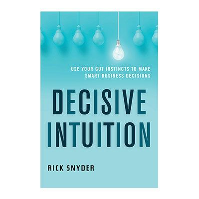 Podcast 715: Decisive Intuition with Rick Snyder