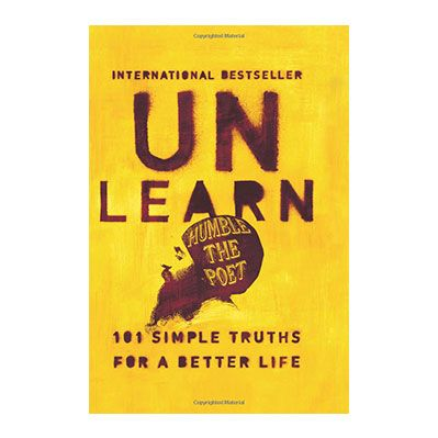 Podcast 716: Unlearn-101 Simple Truths for a Better Life with Humble The Poet