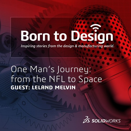 One Man's Journey: from the NFL to Space with Leland Melvin of NASA - Ep15