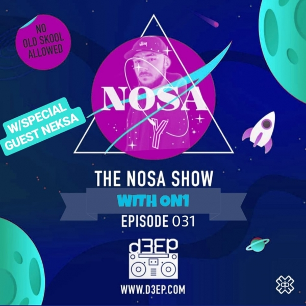The NOSA Show With ON1 Episode 031 W/SPECIAL GUEST NEKSA (29/05/2019)