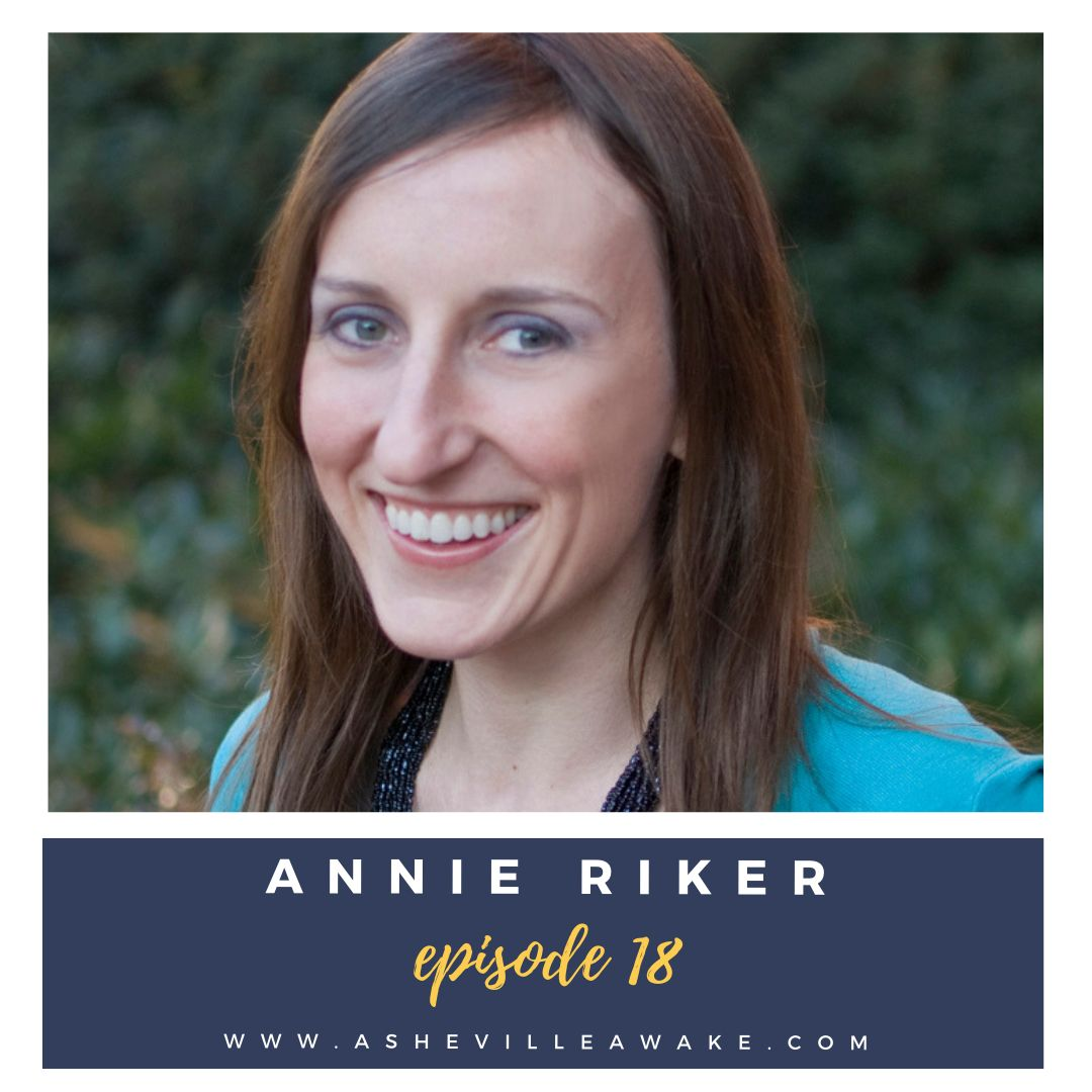 Ep 18: Finding Your Own Way - An Artist's Tale with Annie Riker