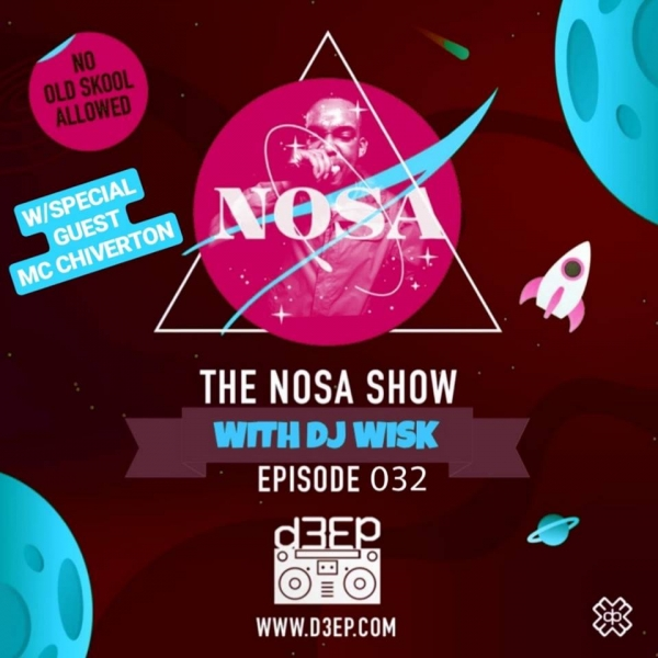 The NOSA Show With DJ WISK Episode 032 W/SPECIAL GUEST MC CHIVERTON(05/06/19)