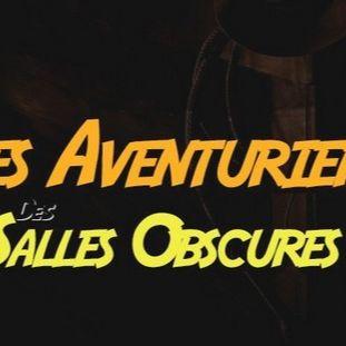 Les Aventuriers des Salles Obscures 08 Juin 2019