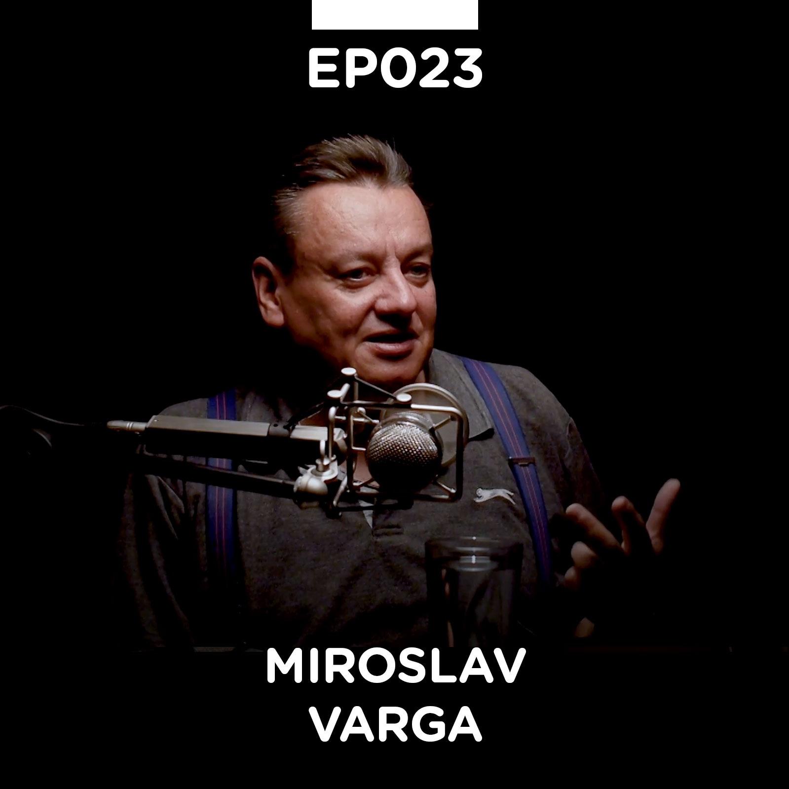 EP 023: Miroslav Varga - Pojačalo podcast