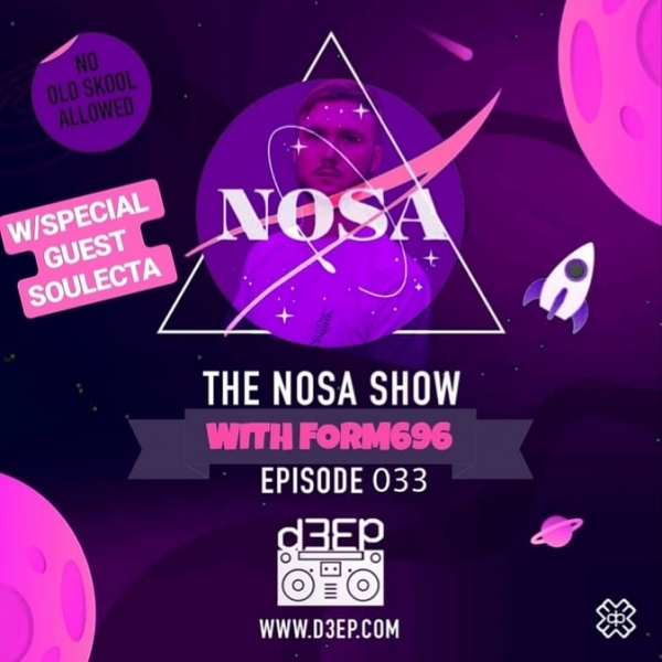 The NOSA Show With FORM 696 Episode 033 W/SPECIAL GUEST SOULECTA (12/06/19)