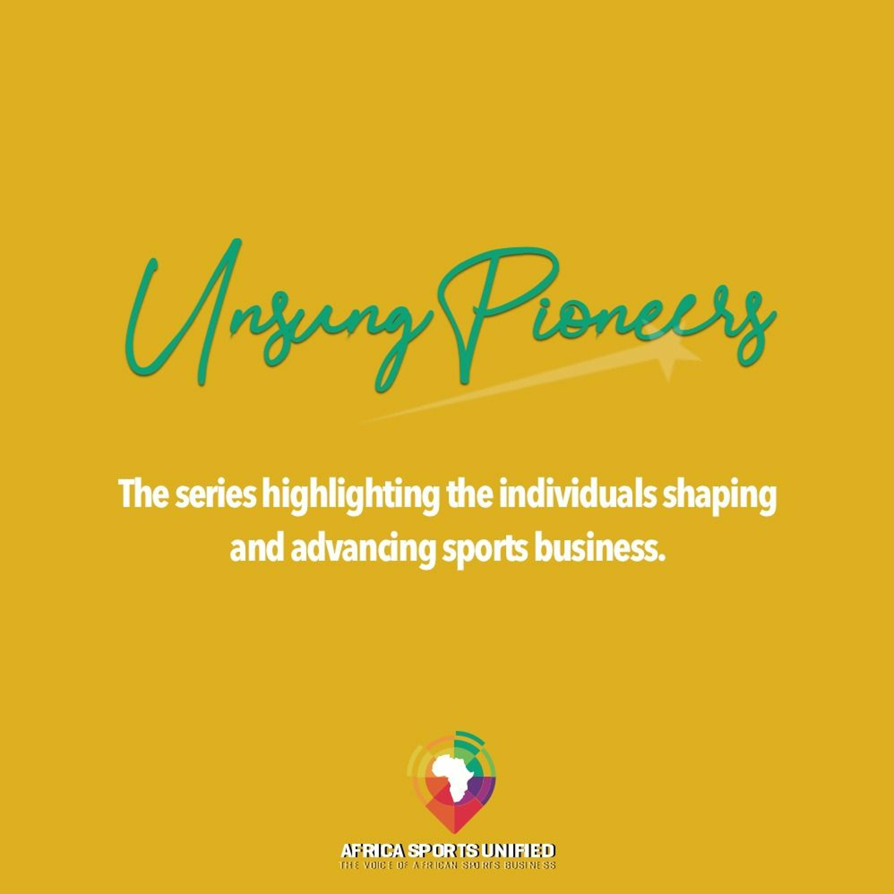 ASU #16 - A Spotlight on the Leading African Sports Execs