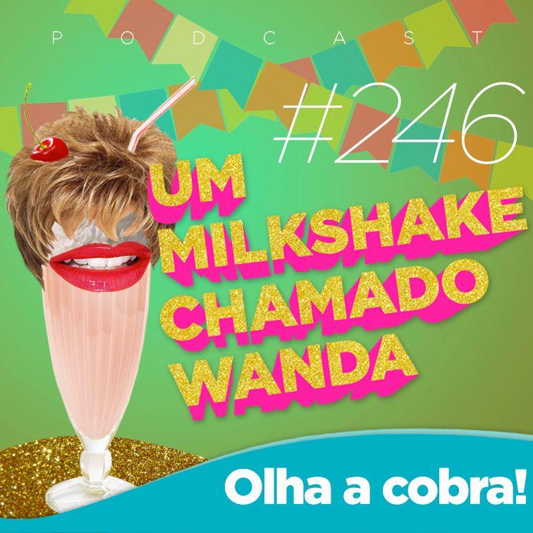 #246 - Olha a Cobra! (feat. Thiago Theodoro e Manu Barem)