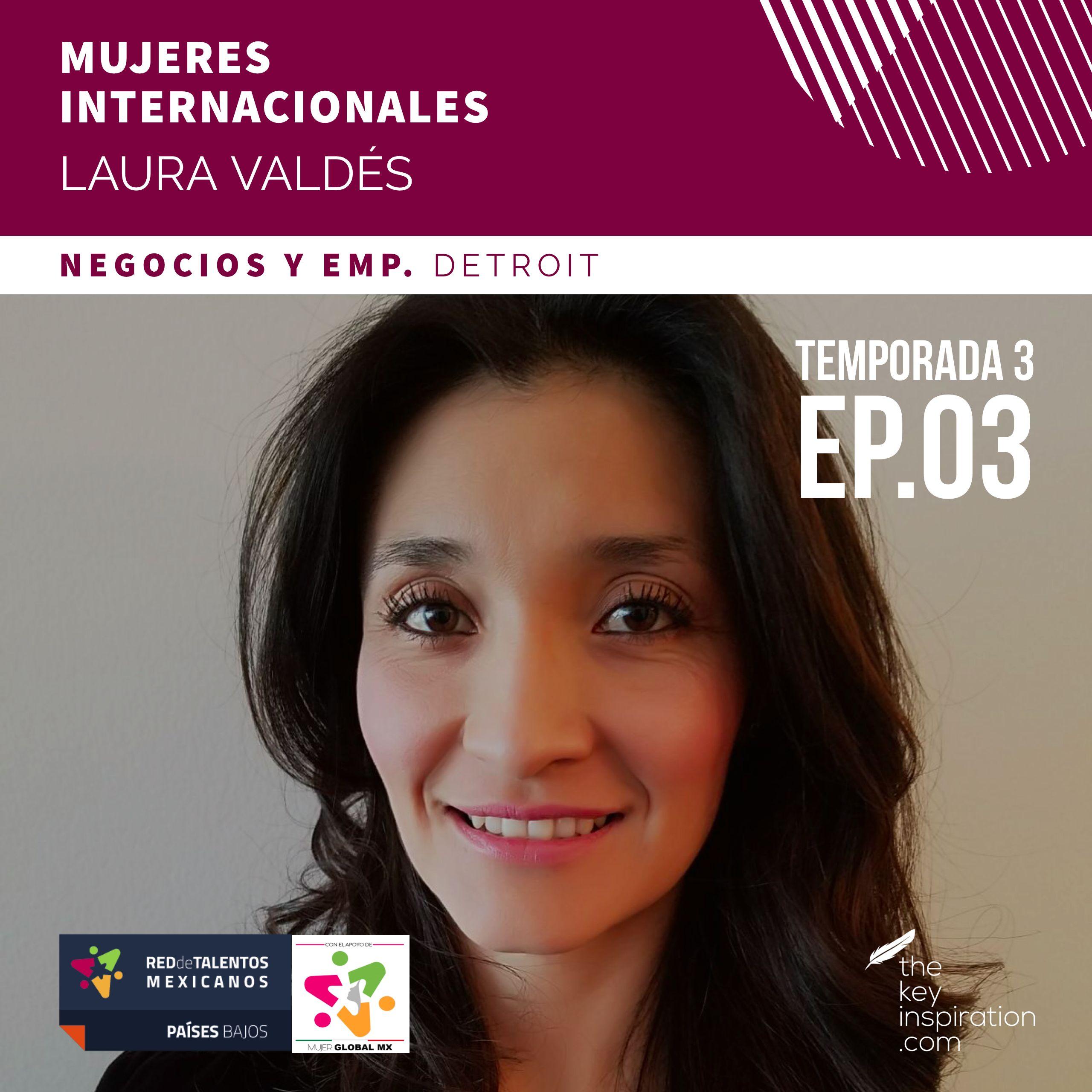 Mujeres Internacionales - Ep. 003 - Detroit - Laura Valdes