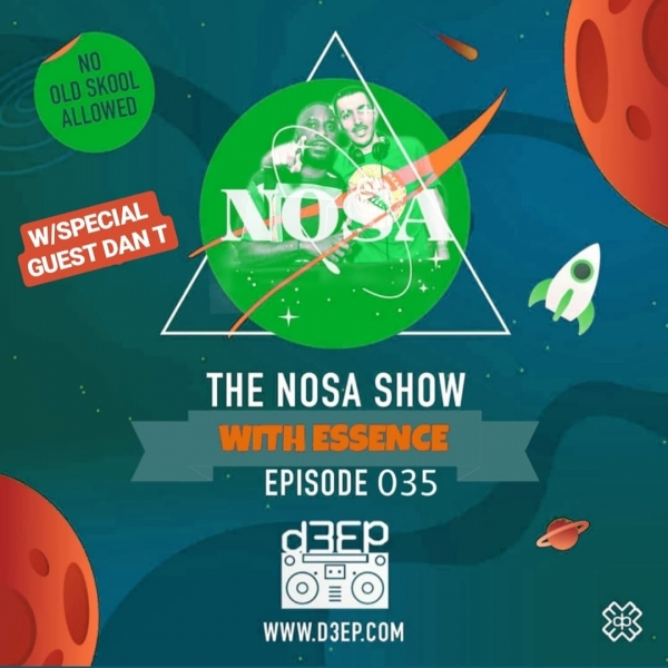 The NOSA Show With Essence Episode 035 W/SPECIAL GUEST DAN.T(26/06/19)