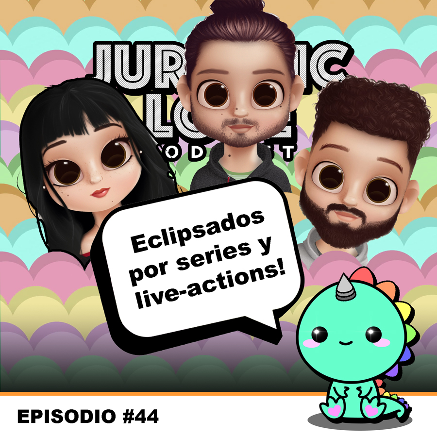 #44 - Eclipsados por series y live-actions!