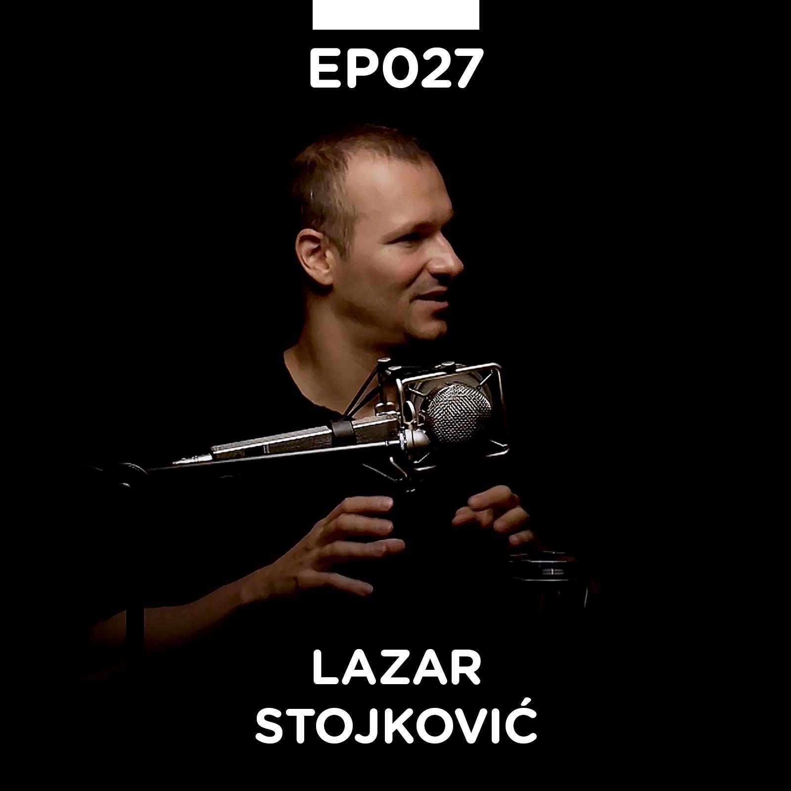 EP 027: Lazar Stojković - Pojačalo podcast