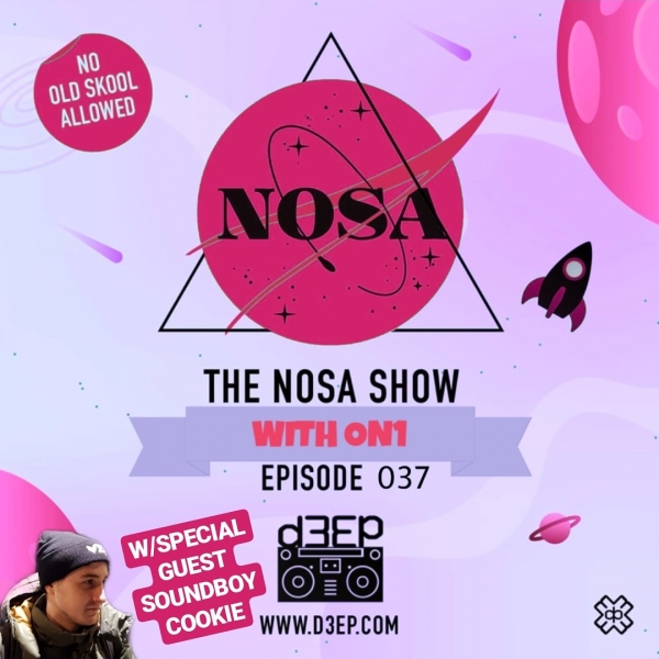 The NOSA Show With ON1 Episode 037 W/SPECIAL GUEST SOUNDBOY COOKIE (10/07/19)