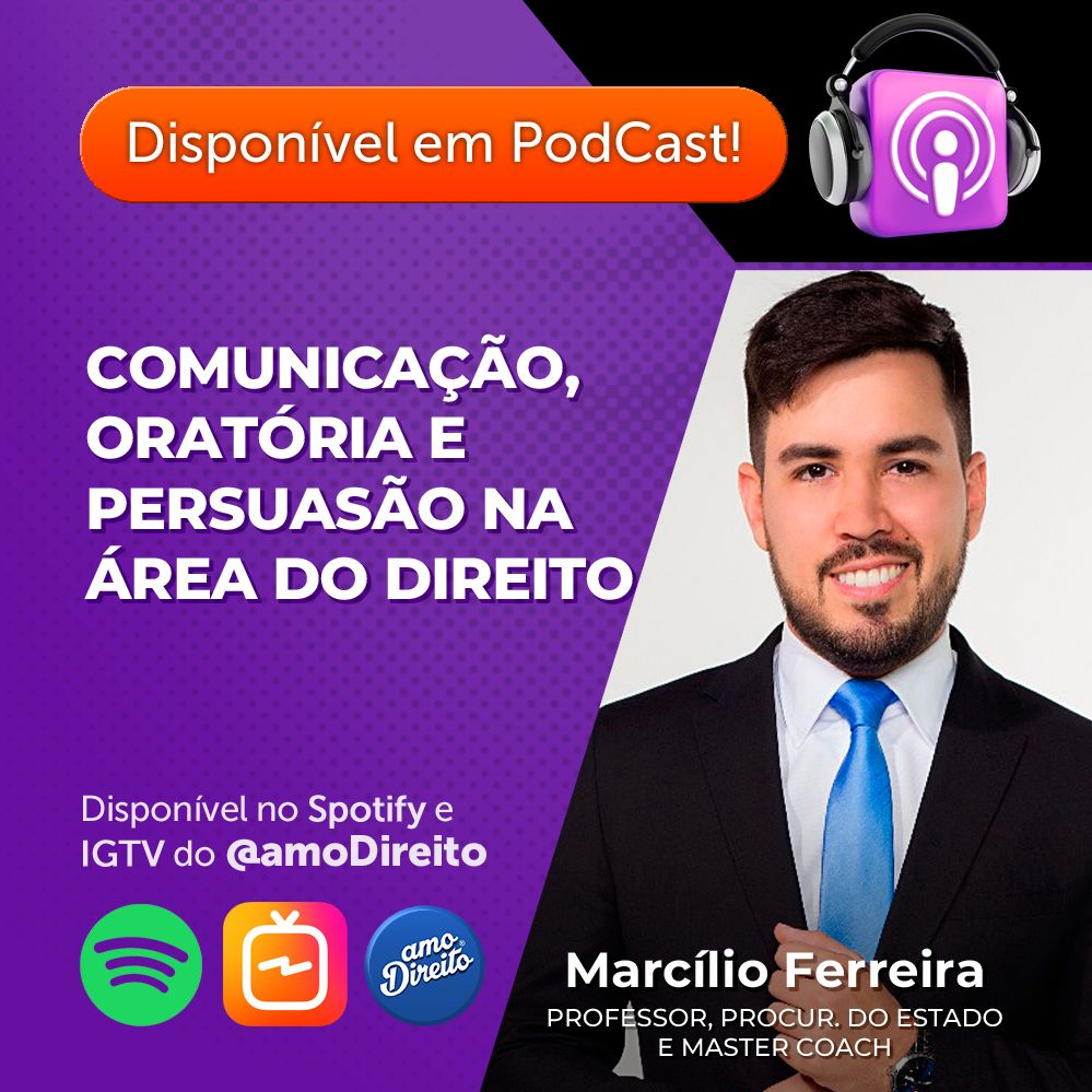 Comunicação, Oratória e Persuasão na Área do Direito | Professor Marcílio Ferreira