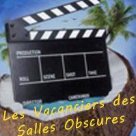Les Vacanciers des Salles Obscures 13 Juillet 2019