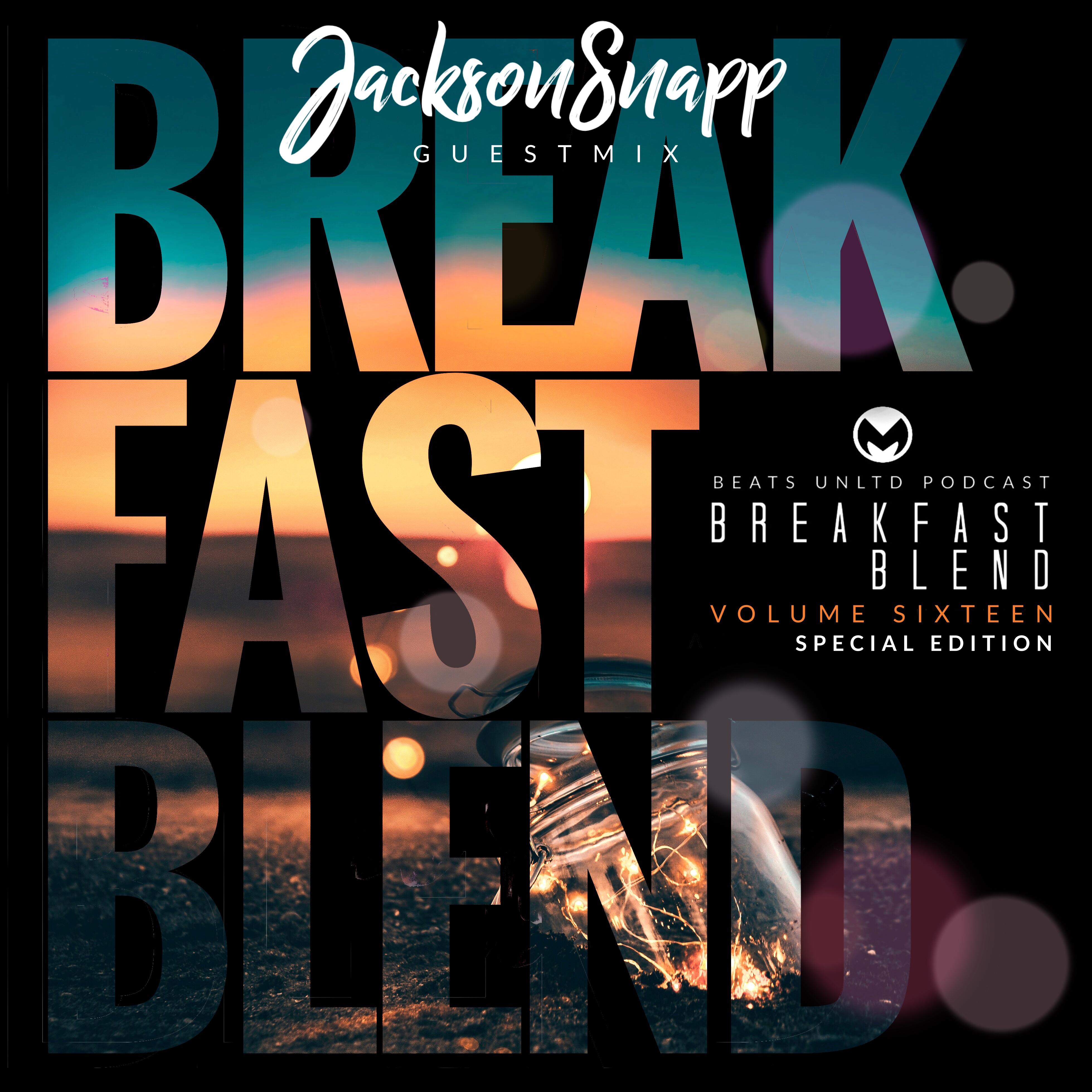 243 Breakfast Blend Volume Sixteen | Jackson Snapp Guest Mix