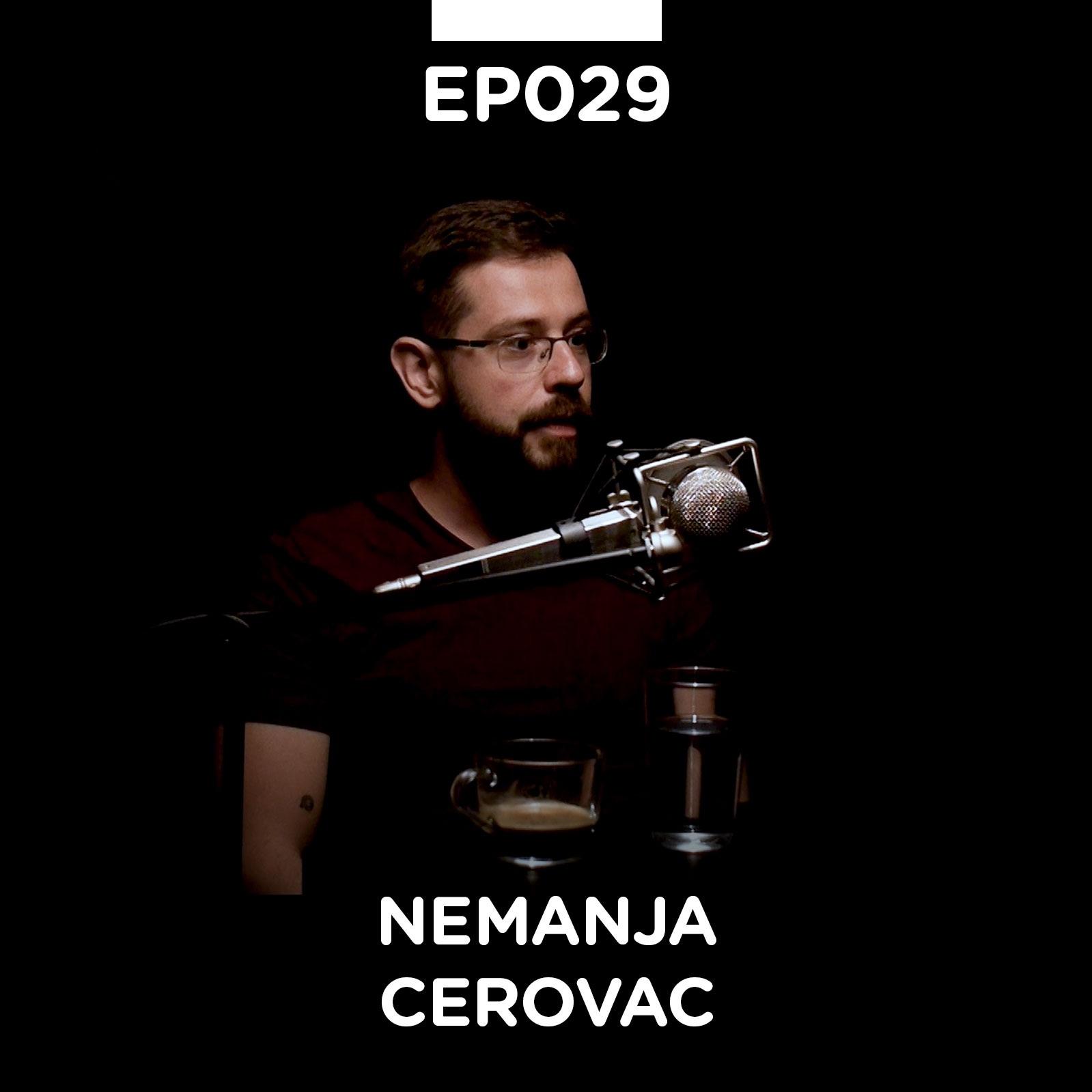 EP 029: Nemanja Cerovac - Pojačalo podcast