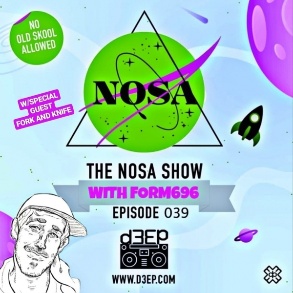 The NOSA Show With FORM 696 Episode 039 W/SPECIAL GUEST FORK AND KNIFE (24/07/19)