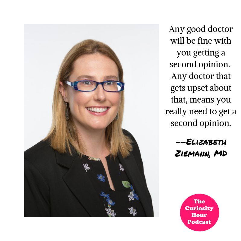 Episode 109 - Elizabeth Ziemann, MD (The Curiosity Hour Podcast by Tommy Estlund and Dan Sterenchuk)