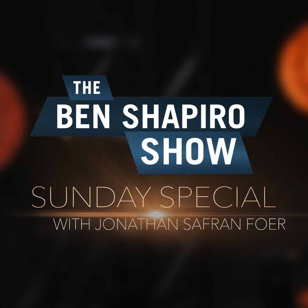 Jonathan Safran Foer The Ben Shapiro Show Sunday Special Ep. 63