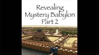 Revealing Mystery Babylon – Part 2