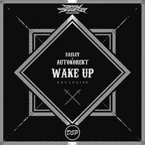 Eazley & Autokorekt - Wake Up