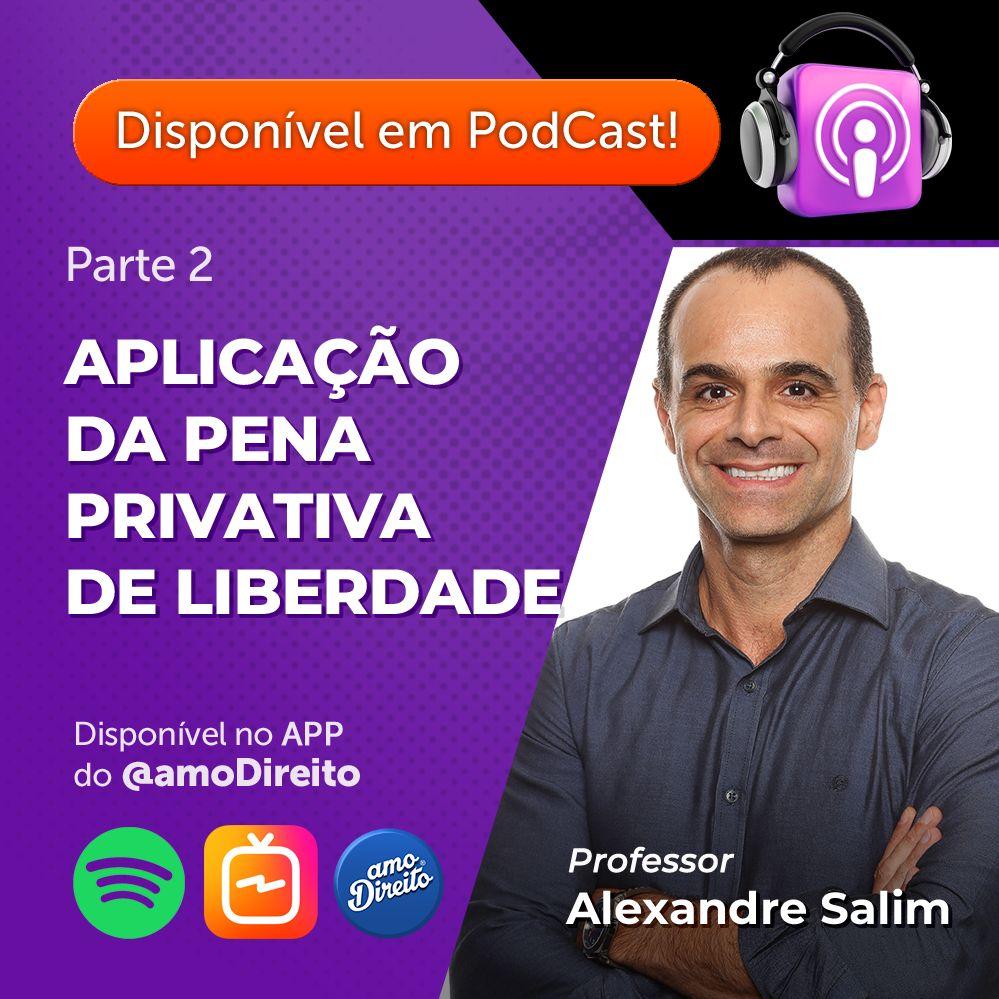 Aplicação da Pena Privativa de Liberdade /  Parte II / Professor Alexandre Salim