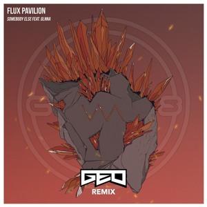 FLUX PAVILION FT GLNNA - SOMEBODY ELSE (GEO REMIX)