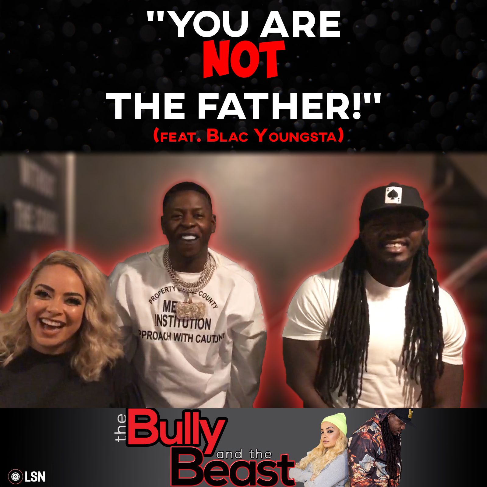 "Ep. 34 ""You Are Not The Father..."" feat. Blac Youngsta"