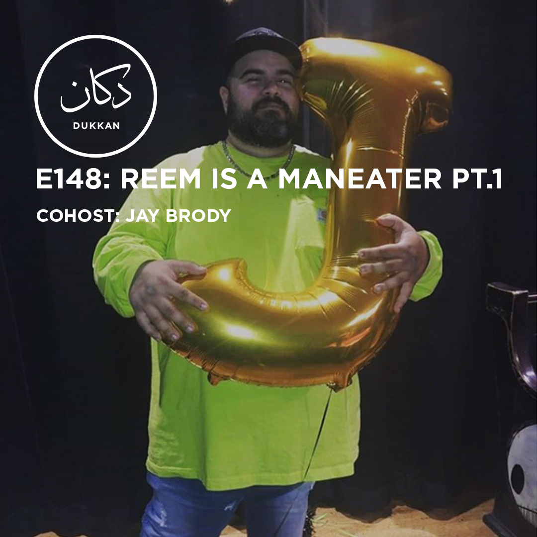 E148: Reem Is A Maneater Pt.1 (Cohost: Jay Brody)