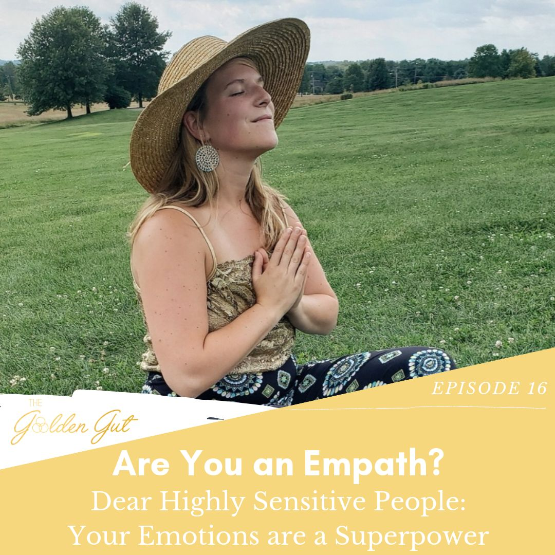 16: Are You an Empath? Dear Highly Sensitive People: Your Emotions Are a Superpower