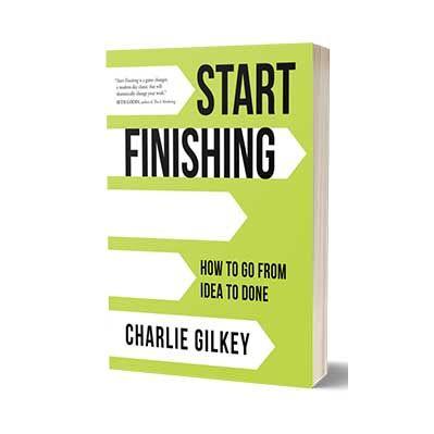 Podcast 738: Start Finishing with Charlie Gilkey