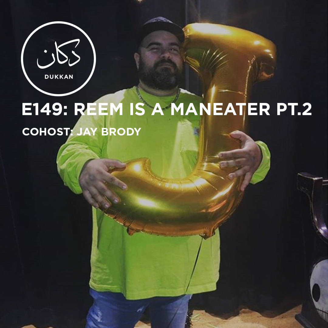 E149: Reem Is A Maneater Pt.2 (Cohost: Jay Brody)
