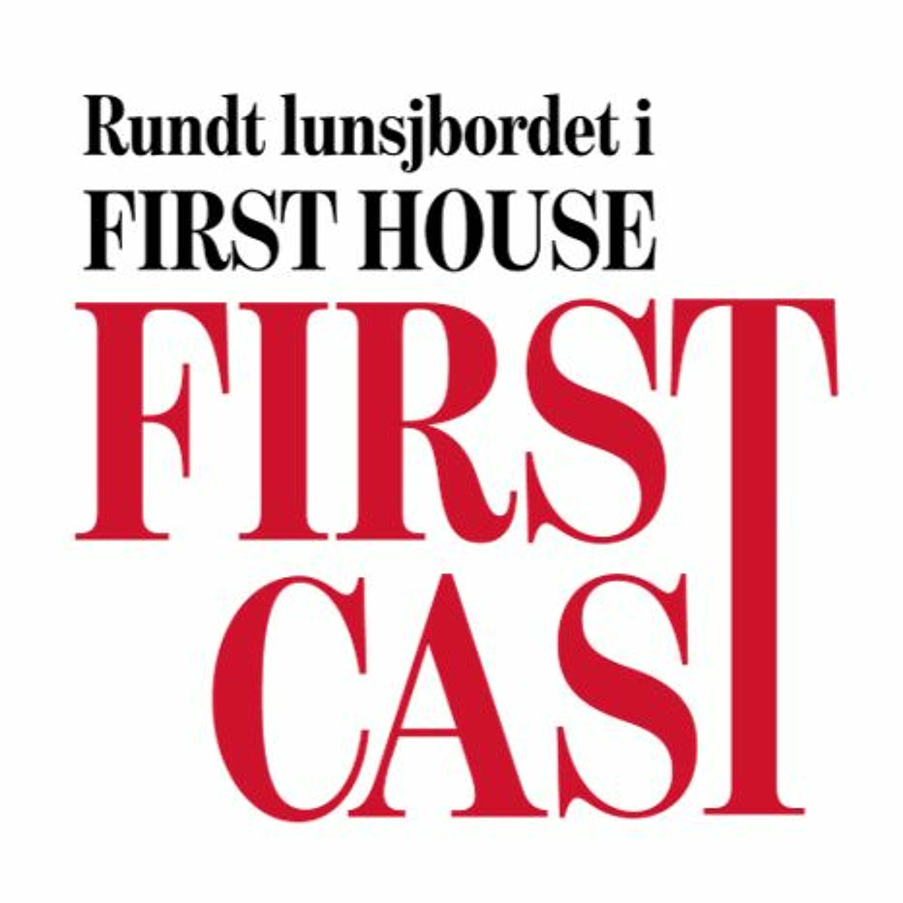 First Cast - Rundt lunsjbordet i First House